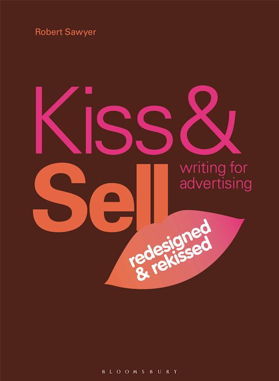 Kiss & Sell: Writing for Advertising cover