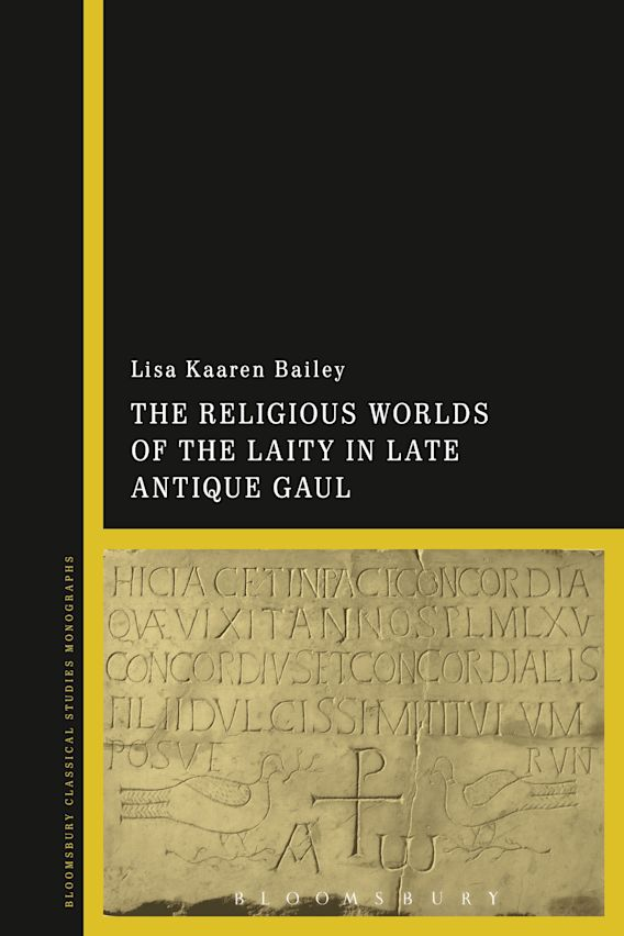 The Religious Worlds of the Laity in Late Antique Gaul cover