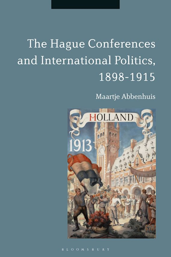The Hague Conferences and International Politics, 1898-1915 cover