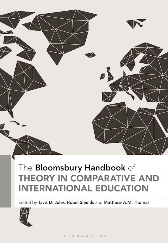 The Bloomsbury Handbook of Theory in Comparative and International Education cover