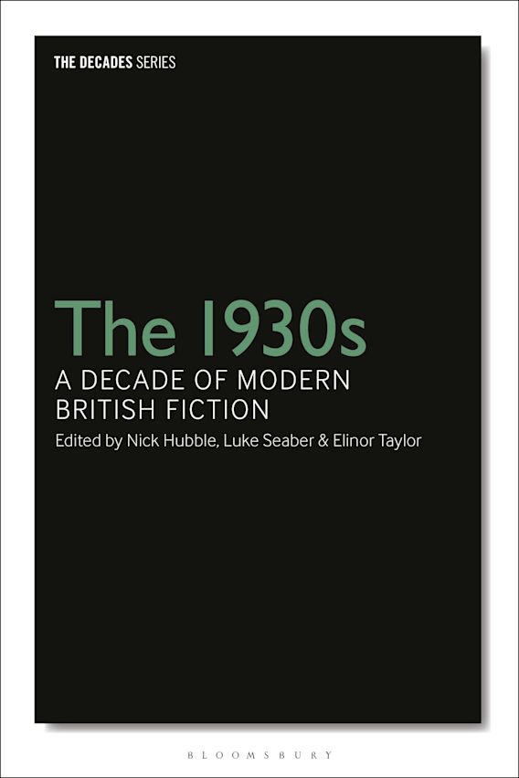 The 1930s: A Decade of Modern British Fiction cover