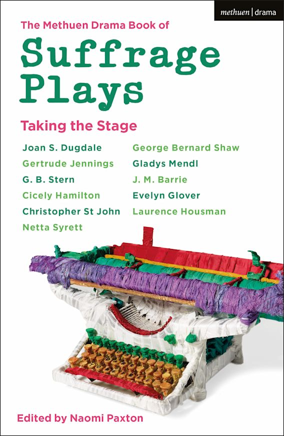 The Methuen Drama Book of Suffrage Plays: Taking the Stage cover