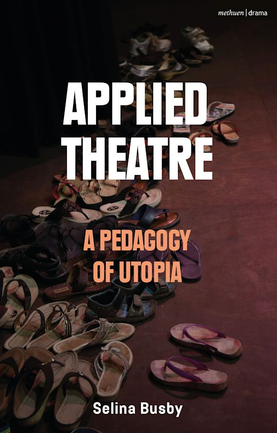 Applied Theatre: A Pedagogy of Utopia cover