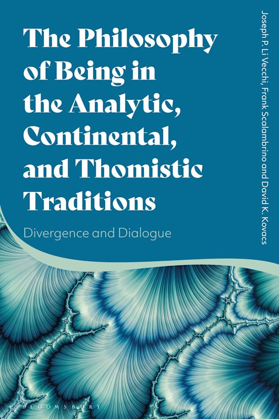 The Philosophy of Being in the Analytic, Continental, and Thomistic Traditions cover