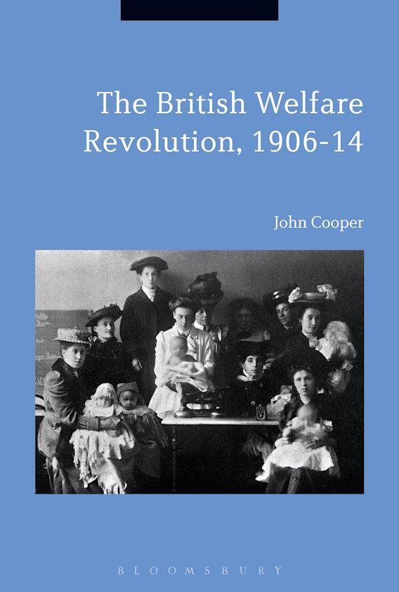 The British Welfare Revolution, 1906-14 cover