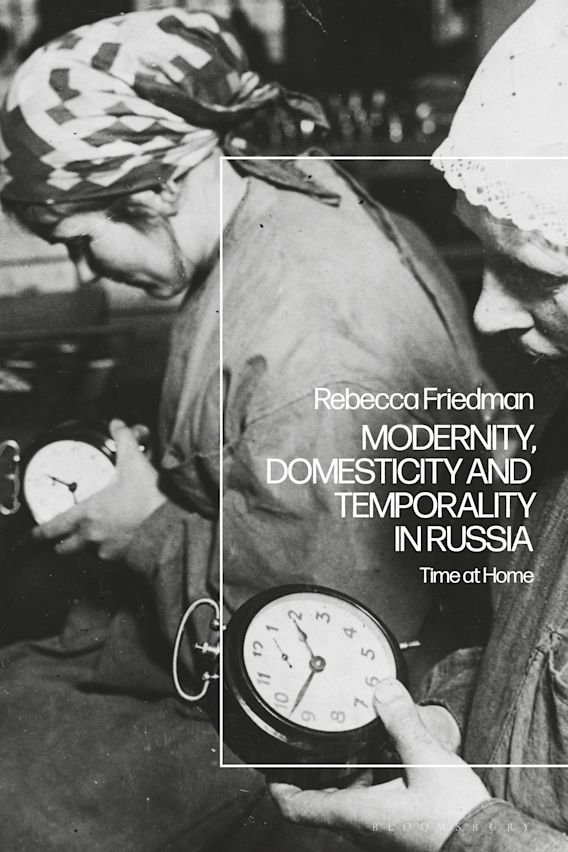 Modernity, Domesticity and Temporality in Russia cover