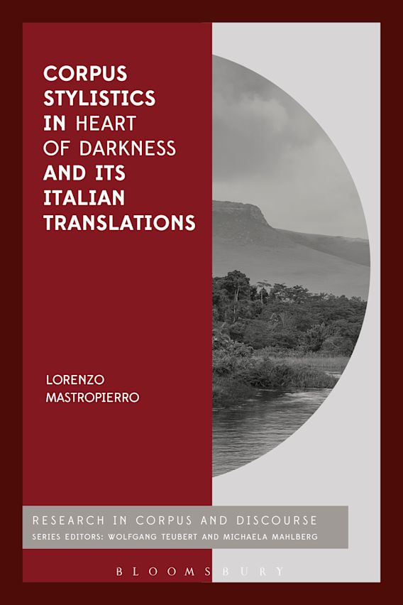 Corpus Stylistics in Heart of Darkness and its Italian Translations cover