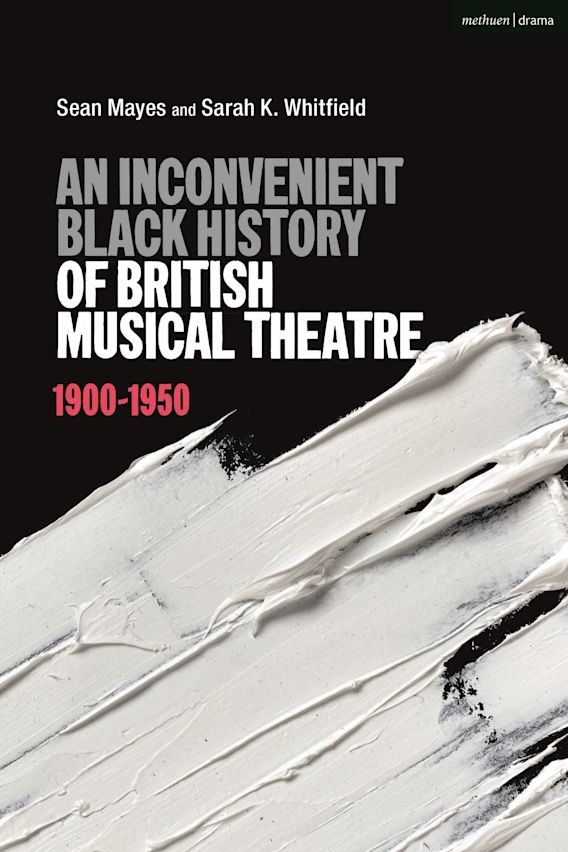 An Inconvenient Black History of British Musical Theatre cover