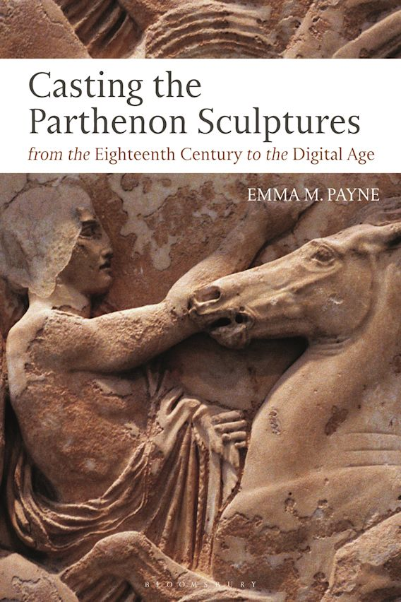 Casting the Parthenon Sculptures from the Eighteenth Century to the Digital Age cover