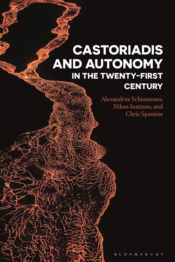 Castoriadis and Autonomy in the Twenty-first Century cover