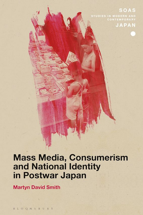 Mass Media, Consumerism and National Identity in Postwar Japan cover