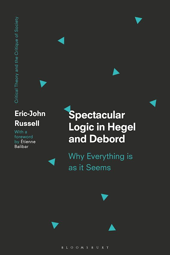 Spectacular Logic in Hegel and Debord cover