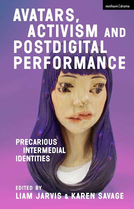 Avatars, Activism and Postdigital Performance cover