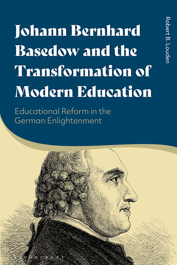 Johann Bernhard Basedow and the Transformation of Modern Education cover