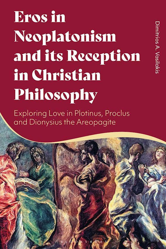 Eros in Neoplatonism and its Reception in Christian Philosophy cover