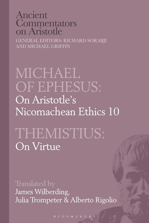 Michael of Ephesus: On Aristotle's Nicomachean Ethics 10 with Themistius: On Virtue cover
