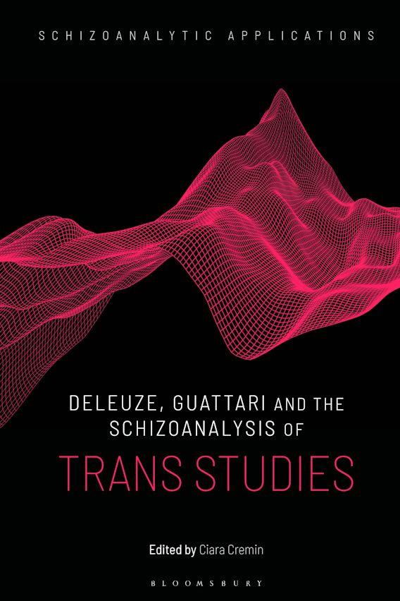 Deleuze, Guattari and the Schizoanalysis of Trans Studies cover