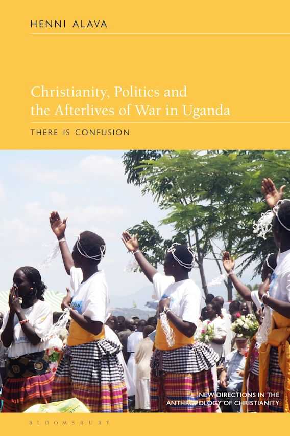 Christianity, Politics and the Afterlives of War in Uganda cover