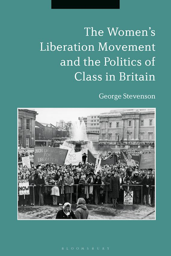 The Women's Liberation Movement and the Politics of Class in Britain cover