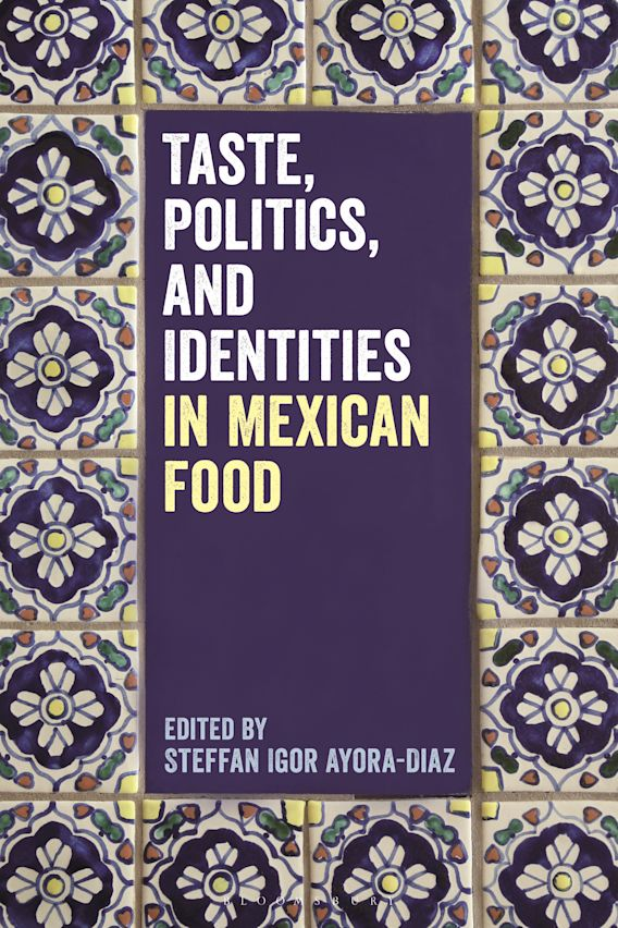 Taste, Politics, and Identities in Mexican Food cover