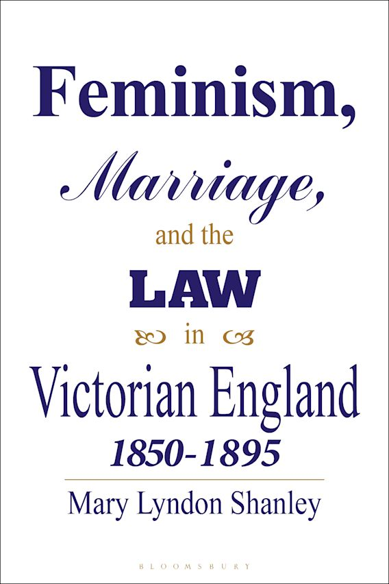 Feminism, Marriage and the Law in Victorian England, 1850-95 cover
