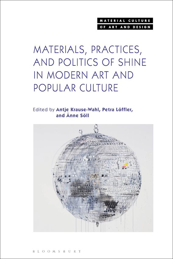 Materials, Practices, and Politics of Shine in Modern Art and Popular Culture cover