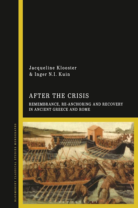 After the Crisis: Remembrance, Re-anchoring and Recovery in Ancient Greece and Rome cover