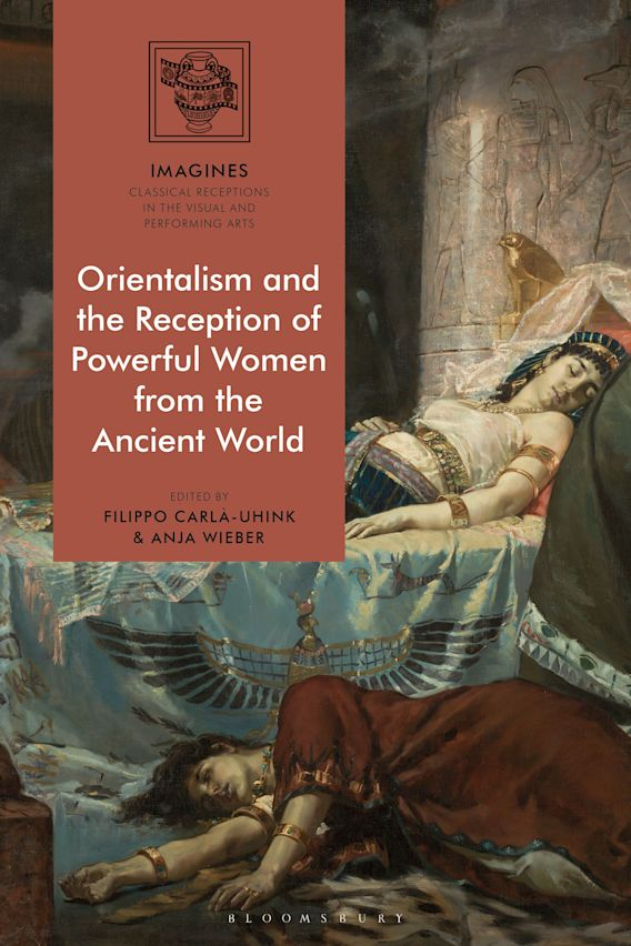 Orientalism and the Reception of Powerful Women from the Ancient World cover