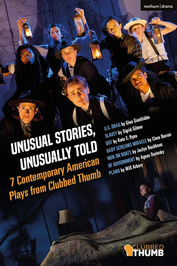Unusual Stories, Unusually Told: 7 Contemporary American Plays from Clubbed Thumb cover