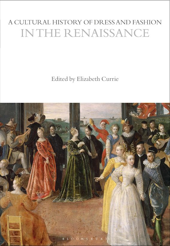A Cultural History of Dress and Fashion in the Renaissance cover