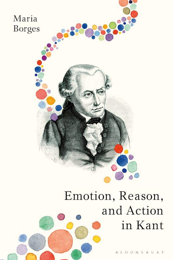 Emotion, Reason, and Action in Kant cover