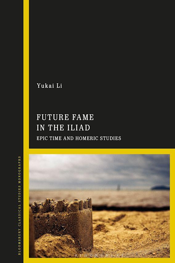 Future Fame in the Iliad cover