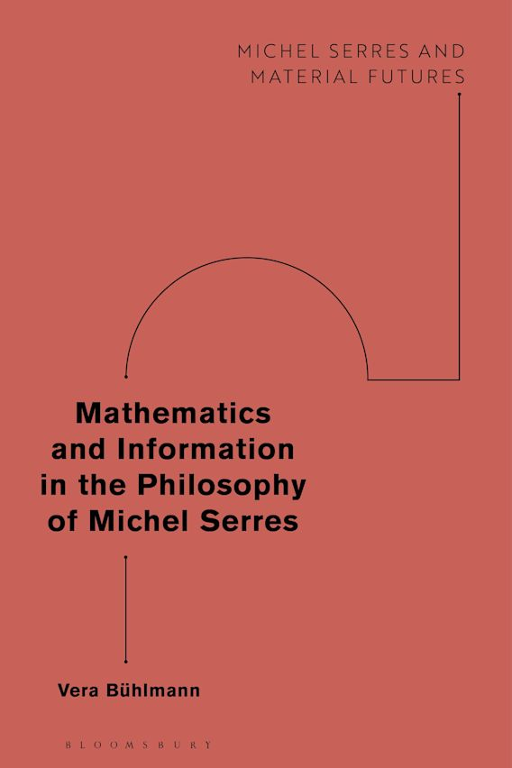 Mathematics and Information in the Philosophy of Michel Serres cover
