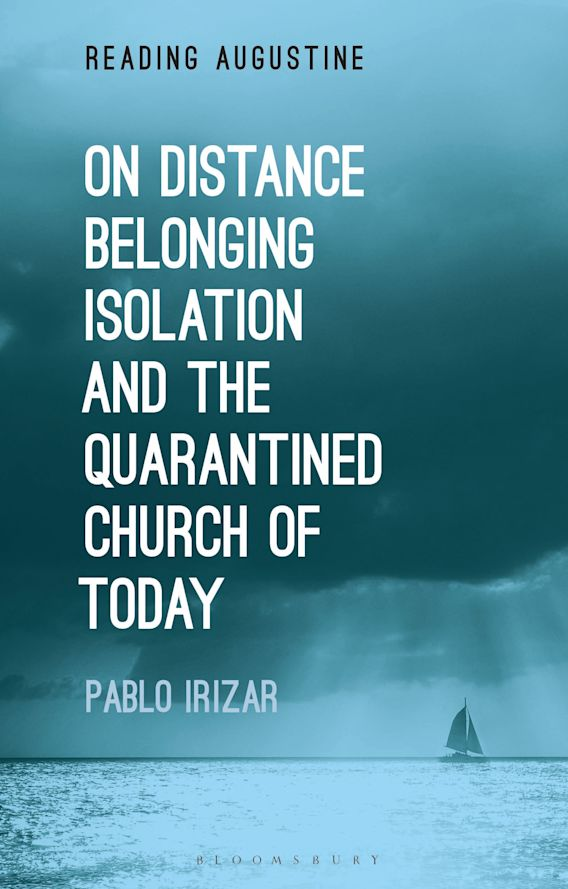On Distance, Belonging, Isolation and the Quarantined Church of Today cover