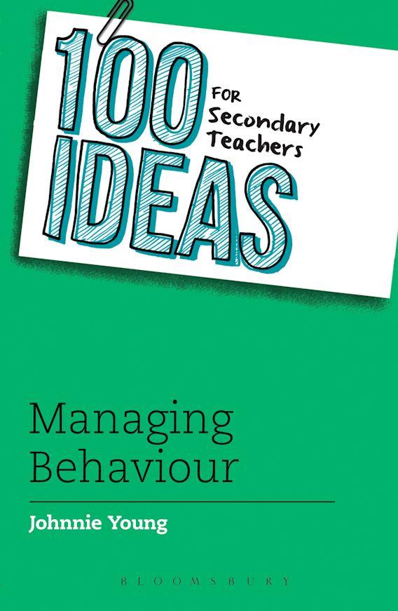 100 Ideas for Secondary Teachers: Managing Behaviour cover
