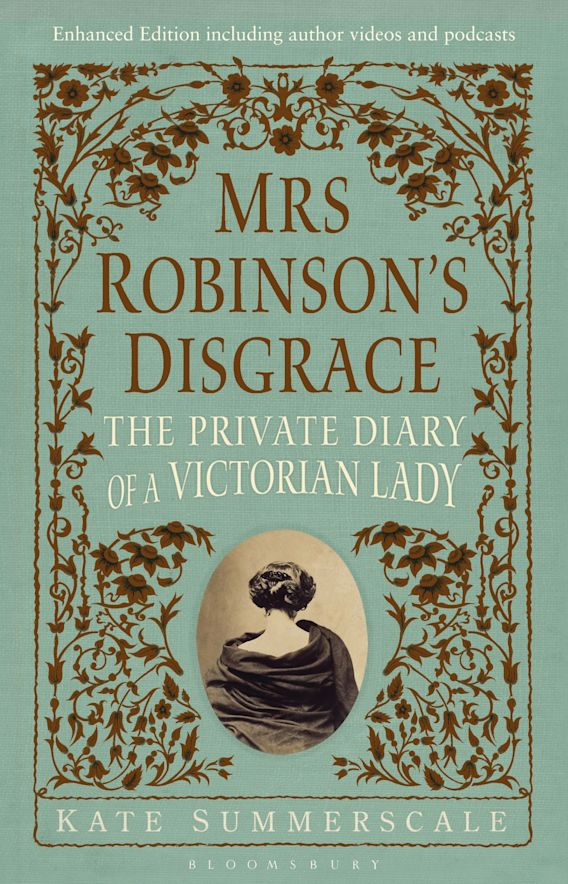 Mrs Robinson's Disgrace, The Private Diary of A Victorian Lady ENHANCED EDITION cover