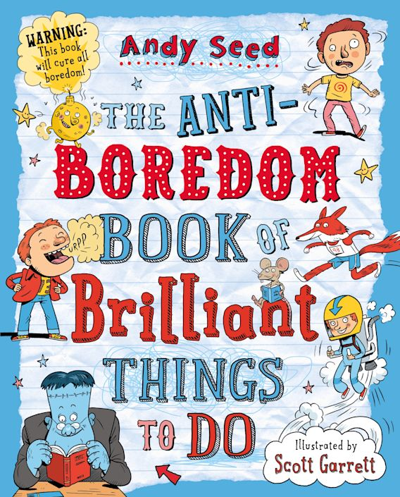 The Anti-boredom Book of Brilliant Things To Do cover