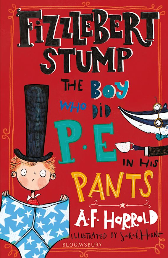 Fizzlebert Stump: The Boy Who Did P.E. in his Pants cover