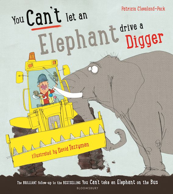 You Can't Let an Elephant Drive a Digger cover