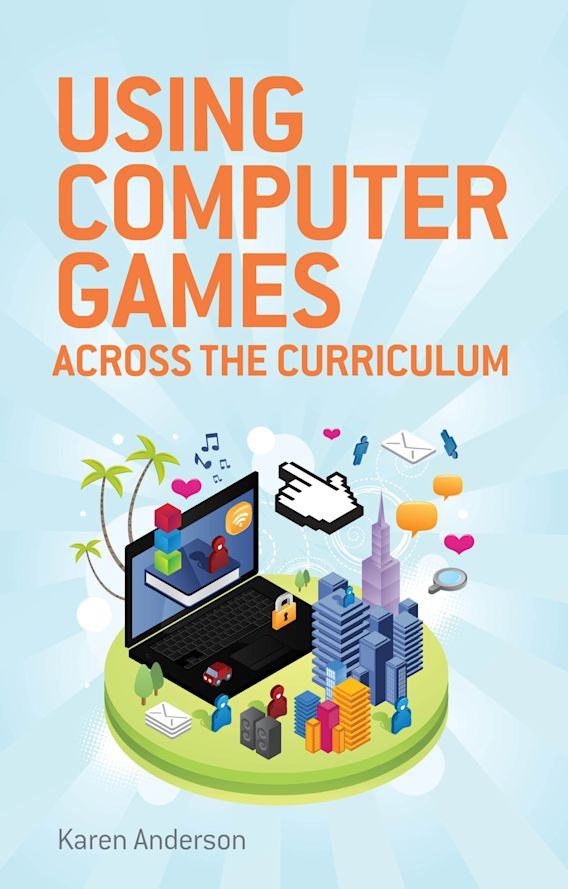 Using Computers Games across the Curriculum cover