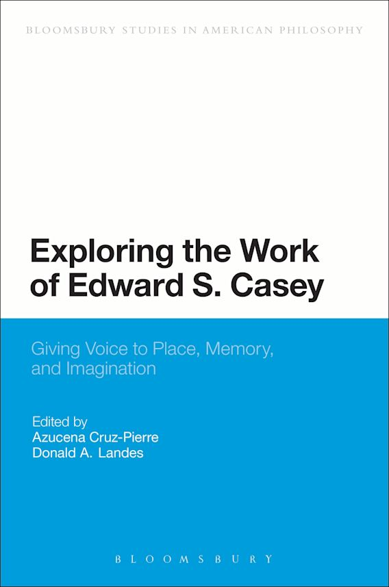 Exploring the Work of Edward S. Casey cover