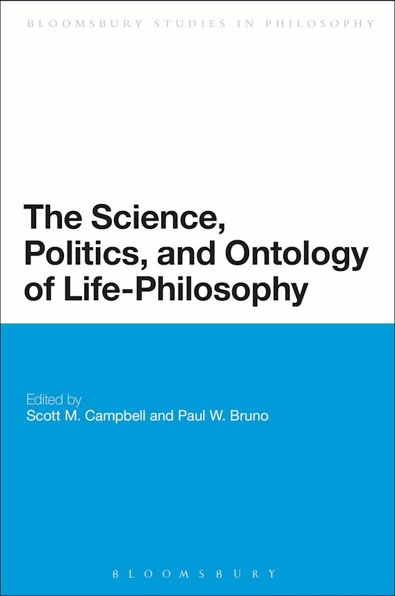 The Science, Politics, and Ontology of Life-Philosophy cover