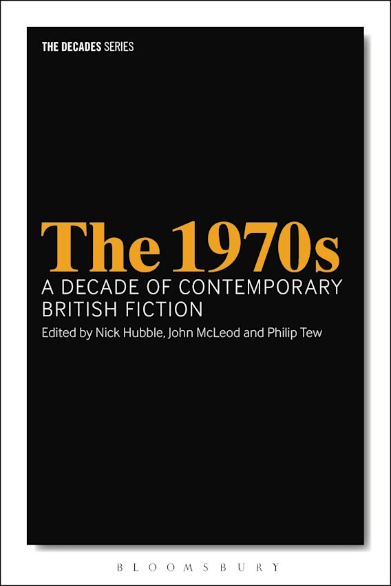 The 1970s: A Decade of Contemporary British Fiction cover