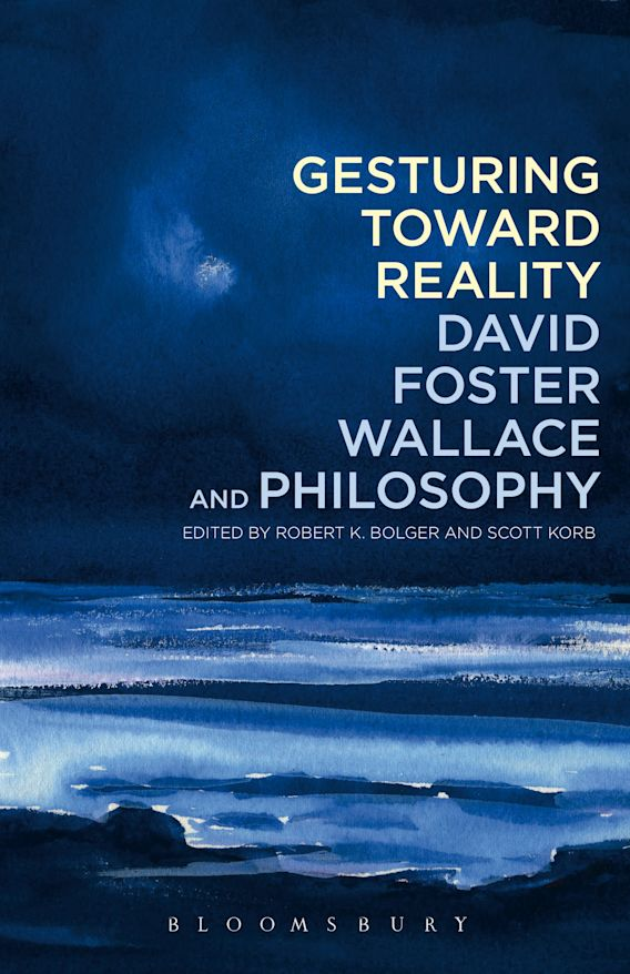 Gesturing Toward Reality: David Foster Wallace and Philosophy cover