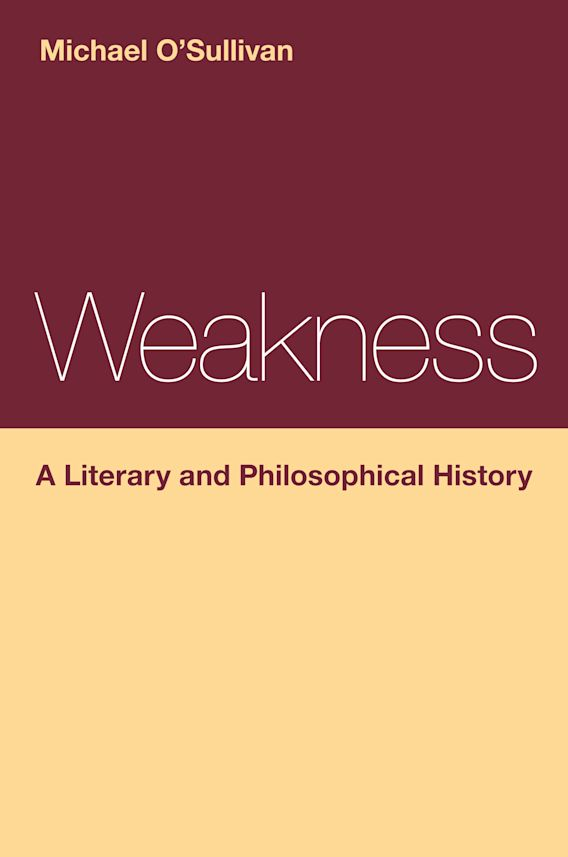 Weakness: A Literary and Philosophical History cover