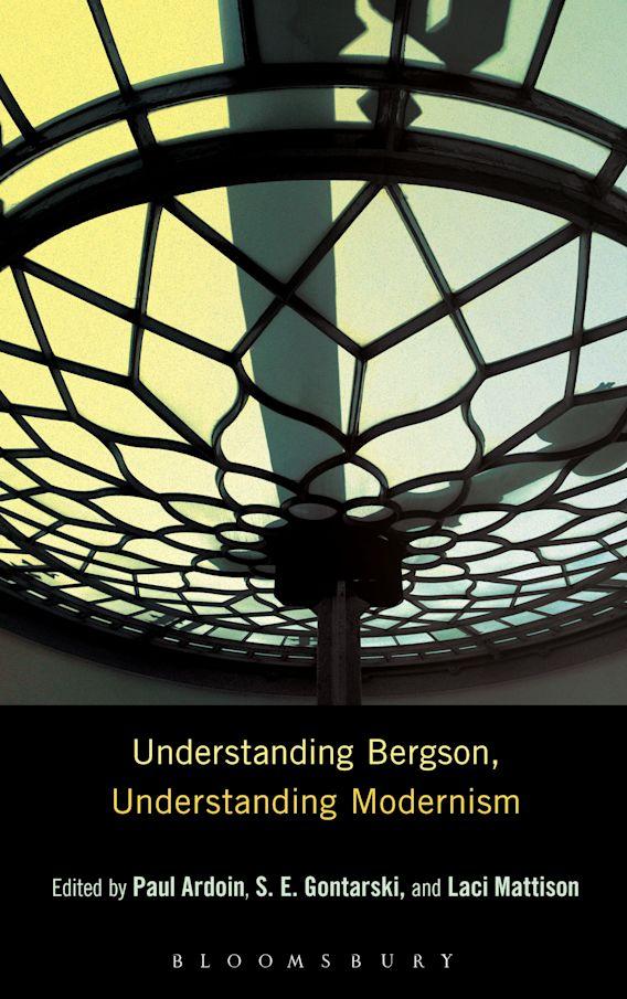 Understanding Bergson, Understanding Modernism cover