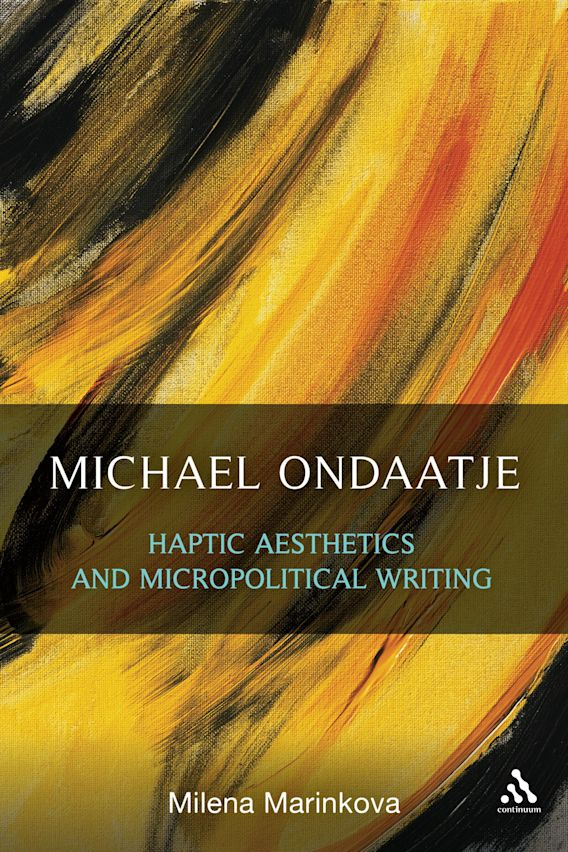 Michael Ondaatje: Haptic Aesthetics and Micropolitical Writing cover