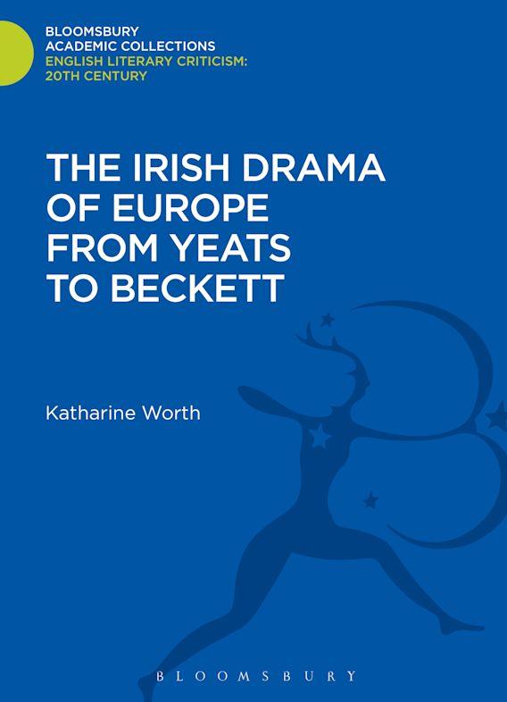 The Irish Drama of Europe from Yeats to Beckett cover