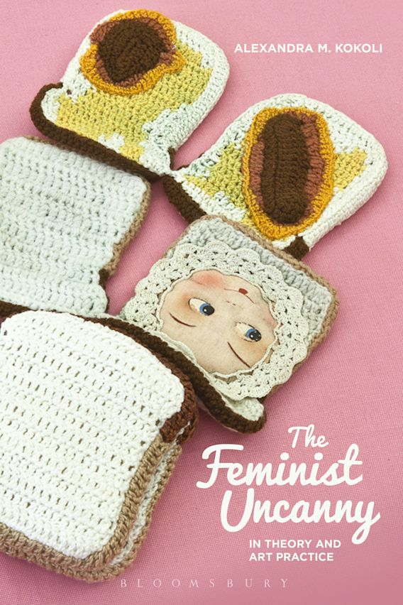The Feminist Uncanny in Theory and Art Practice cover