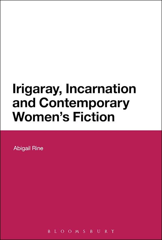 Irigaray, Incarnation and Contemporary Women's Fiction cover